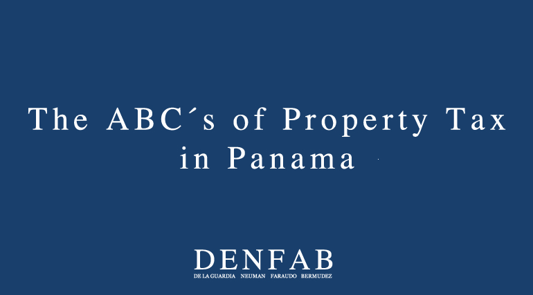 The ABC´s of Property Tax in Panama